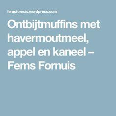 Ontbijtmuffins met havermoutmeel, appel en kaneel – Fems Fornuis