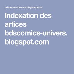 Indexation des artices bdscomics-univers.blogspot.com
