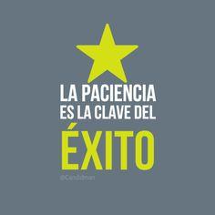 """""""La #Paciencia es la clave del #Exito"""". #Citas #Frases #Candidman"""