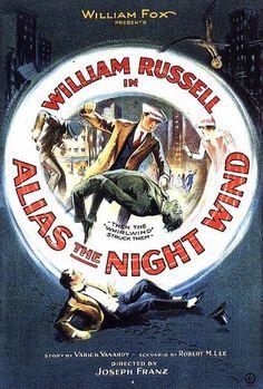 Alias the Night Wind (1923)Stars: William Russell, Maude Wayne, Charles K. French ~ Director: Joseph Franz