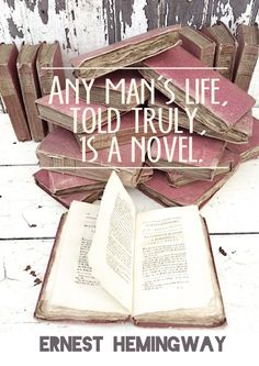 a favorite quote from Ernest hemingway. books