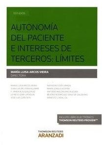 Autonomía del paciente e intereses de terceros : límites / María Luisa Arcos Vieira, directora: http://kmelot.biblioteca.udc.es/record=b1540024~S1*gag