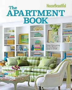 House Beautiful: The Apartment Book: Smart Decorating for Any Room--Large or Small