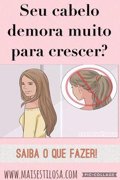 Seu cabelo demora muito para crescer? Saiba agora o que fazer para solucionar esse problema!