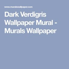 Dark Verdigris Wallpaper Mural - Murals Wallpaper