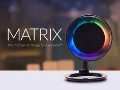 MATRIX lets you explore the world of limitless Internet of Things applications.