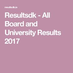 Resultsdk - All Board and University Results 2017