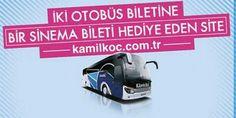 Kamil Koç 2 otobüs biletine cinemaximum bilet hediye 10 Temmuz – 31 Ağustos 2018