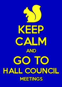 KEEP CALM AND GO TO HALL COUNCIL MEETINGS