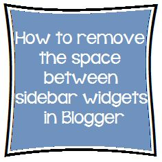 How to remove the space between sidebar widgets (gadgets) in Blogspot {Blogger Sidebar Widget Trick}