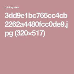 3dd9e1bc765cc4cb2262a4480fcc0de9.jpg (320×517)