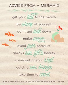 Advice From A Mermaid | Spartina 449 | mermazing | quote | beach | sand | ocean | sea |