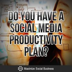 Do YOU have a social media productivity plan?