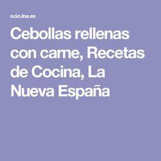 Cebollas rellenas con carne, Recetas de Cocina, La Nueva España