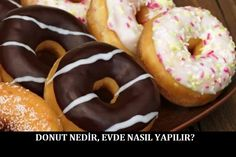 Donut Nedir Evde Nasıl Yapılır Donut, Desserts, Food, Tailgate Desserts, Deserts, Essen, Postres, Meals, Dessert