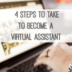 Want to work from home, but don't know what to do? Become a virtual assistant! Here are four basic steps you'll need to take to get you started.