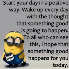 Wake up everyday...
