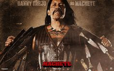 Danny Trejo is Machete.