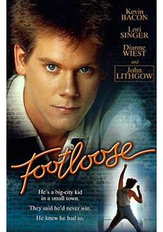 FOOTLOOSE!  Why they ever remade this movie is beyond me.  It is perfect!