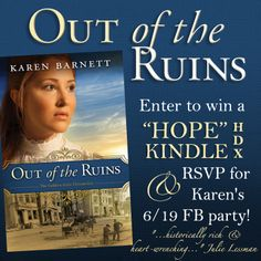 """""""Out of the Ruins"""" by Karen Barnett is receiving rave reviews! Enter to win a Kindle HDX and RSVP for the June 19th Facebook author chat party. Click to learn more."""