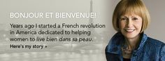 French Women Don't Get Fat website -- I LOVE this website, so inspiring, so elegant, so....so....so French!!!