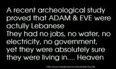 Very true, Adam and Eve were Lebanese