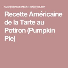 Recette Américaine de la Tarte au Potiron (Pumpkin Pie)