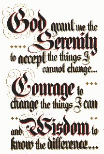 Serenity Prayer - I haven't been saying this as much as I used to.  Good reminder.