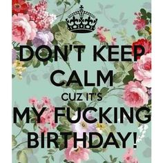 Best Ideas Birthday Quotes Keep Calm Birthday Presents For Mom, Birthday Wishes For Myself, Today Is My Birthday, 22nd Birthday, Happy Birthday Messages, Its My Bday, Husband Birthday, Birthday Greetings, Birthday Stuff