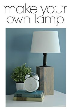 Make your own lamp.  Learn how!  A surprisingly easy DIY project!