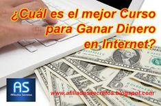 Como Ganar dinero en Internet fácilmente   Afiliados Sceretos: ¿Cuál es el mejor curso para ganar dinero en inter...
