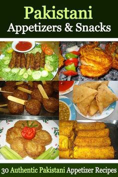 Pakistani Appetizers and Snacks - 30 Authentic Pakistani Appetizer Recipes