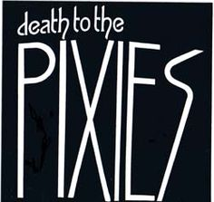 Pixies- Death To The Pixies sticker (st697)