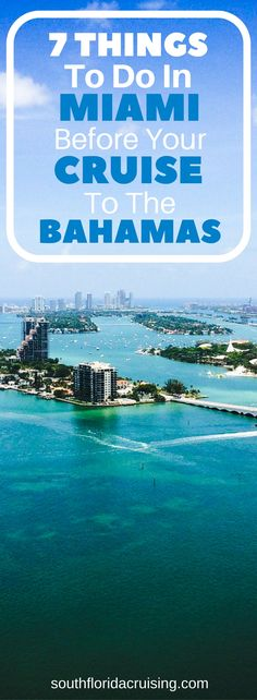 Everything you need to know before leaving the Miami port for a cruise to the Bahamas.