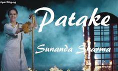 Song - Patake  Singer - Sunanda Sharma  Music - Gag Studioz  Lyrics - Sangdil 47…
