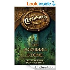 The Copernicus Legacy: The Forbidden Stone - Kindle edition by Tony Abbott, Bill Perkins. Children Kindle eBooks @ Amazon.com.