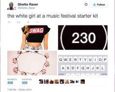"""The """"white girl at a music festival"""" starter kit. Funny Starter Packs, Starter Kit, Typical White Girl, White Girls, Funny Pins, Funny Stuff, Awesome Stuff, Random Stuff, Humor"""