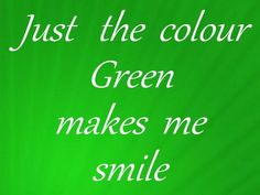 The color of mother nature ... stay calm ... think of green ...