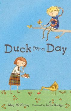 Duck for a Day, written by Meg McKinlay with illustrations by Leila Rudge, 90 pages, RL 2
