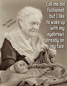 Call me old fashioned Vintage Humor, Vintage Posters, Isaiah 61 10, Proverbs 31 Woman, Call Me, Getting Old, Funny Posts, Wake Up, My Friend