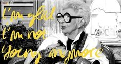 #embracingaging 'Im glad im not young anymore' -Iris Apfel via @advancedstyle