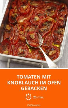 Tomaten mit Knoblauch im Ofen gebacken – smarter – Zeit: 20 Min. Paleo Recipes, Snack Recipes, Snacks, Paleo Dinner, Mets, Cookies Et Biscuits, Four, Food Inspiration, Italian Recipes