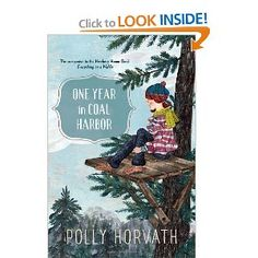 One Year in Coal Harbor: Polly Horvath: 9780375869709: Amazon.com: Books