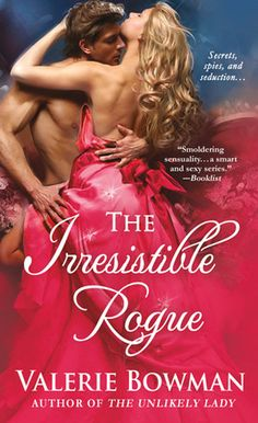 The Irresistible Rogue by Valerie Bowman: Another good book for Valerie Bowman and her heroines of the series Playful Brides. This time we have Rafe and Daphne and their story that started last book (but I'm not so sure): She is already married to him but only in name and wants to marry a steady lord with whom building a family but her love is completely for Rafe whom only sees her as a sister, or so he says....