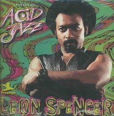 Leon Jr. Spencer - Legends of Acid Jazz