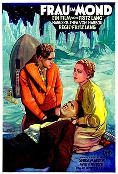 Matka Kuuhun, Frau im Mond (1929) Directed by Fritz Lang.  With Klaus Pohl, Willy Fritsch, Gustav von Wangenheim, Gerda Maurus. A tenacious scientist blasts off for the moon in hopes of riches that may be found there...