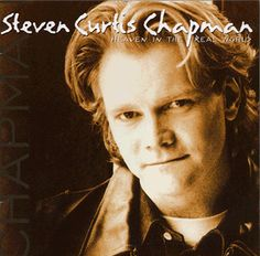 Steven Curtis Chapman- Heaven In The Real World-1994- Contemporary Christian Pop