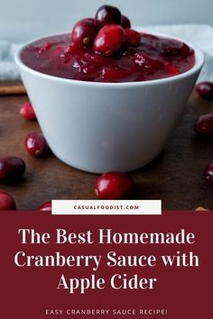 This homemade cranberry sauce with apple cider is easy to make and done in under 15 minutes. Discover the very best recipe for homemade cranberry sauce. | classic cranberry sauce recipe | easy cranberry sauce recipe | Thanksgiving cranberry sauce | Holiday recipe ideas | cranberry recipe ideas | Low Sugar Recipes, Best Gluten Free Recipes, Other Recipes, Side Dish Recipes, Quick Recipes, Vegan Recipes, Cranberry Apple Sauce, Cranberry Recipes, Apple Cider