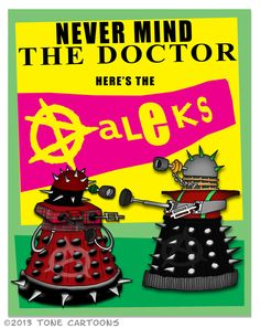 Day 275: Punk Daleks | Tone Cartoons  Never Mind the Daleks #Punk #Buzzcocks #Sex Pistols By Anthony Naylor