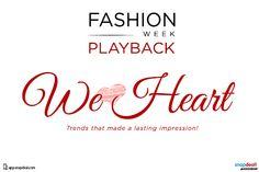 Fashion Week Playback – We Heart